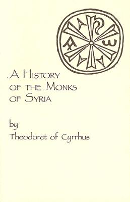Image for A History of the Monks of Syria (Cistercian studies series 88)
