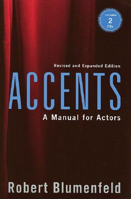 Accents: A Manual for Actors- Revised and Expanded Edition, Blumenfeld, Robert