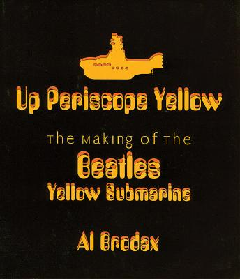 Image for Up Periscope Yellow: The Making of the Beatles' Yellow Submarine