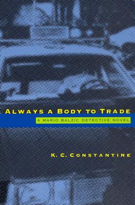 Always a Body to Trade, Constantine, K. C.