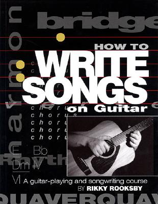 Image for How to Write Songs on Guitar: A Guitar-Playing and Songwriting Course