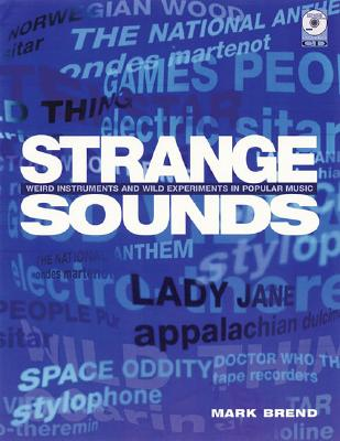 Image for Strange Sounds: Offbeat Instruments and Sonic Experiments in Pop