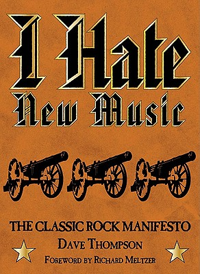 I HATE NEW MUSIC : THE CLASSIC ROCK MANI, DAVE THOMPSON