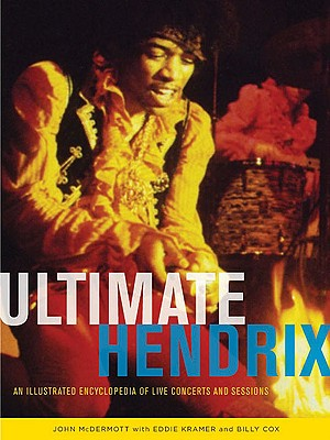 Image for Ultimate Hendrix: An Illustrated Encyclopedia of Live Concerts and Sessions