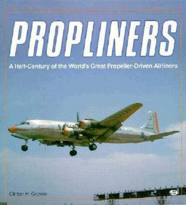 Image for Propliners: A Half-Century of the World's Great Propeller-Driven Airliners (Enthusiast Color Series)