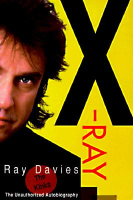 X-Ray: The Unauthorized Autobiography, Davies, Ray
