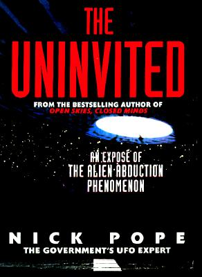 Image for The Uninvited: An Expose of the Alien Abduction Phenomenon