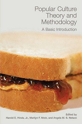 Image for Popular Culture Theory and Methodology: A Basic Introduction (A Ray and Pat Browne Book)