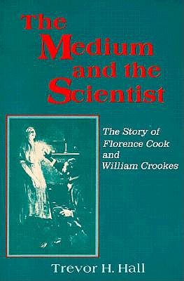 Image for The Medium and the Scientist : The Story of Florence Cook and William Crookes