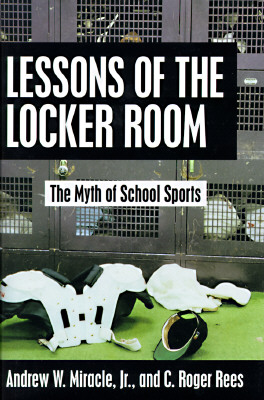 Image for LESSONS OF THE LOCKER ROOM : THE MYTH OF