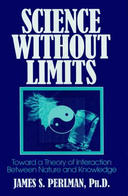Science Without Limits, Perlman, James S.