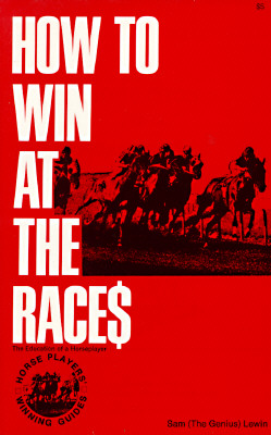 Image for How to Win at the Races: Education of a Horseplayer