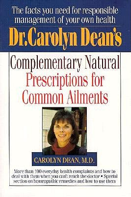 Image for Dr. Carolyn Dean's Complementary Natural Prescriptions for Common Ailments