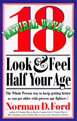 Image for 18 NATURAL WAYS TO LOOK & FEEL HALF YOUR