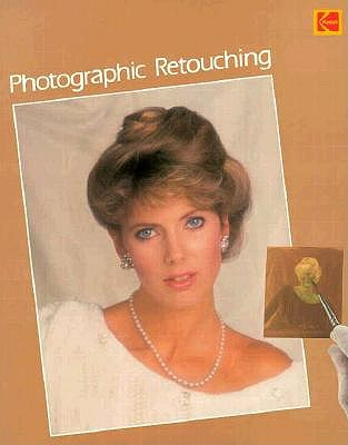Image for Photographic Retouching (Kodak publication)