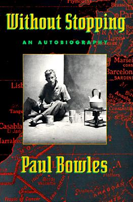 Without Stopping: An Autobiography, Bowles, Paul