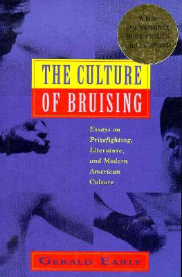 Image for The Culture of Bruising: Essays on Prizefighting, Literature, and Modern American Culture