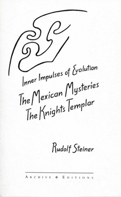 Image for Inner Impulses of Human Evolution: The Mexican Mysteries and the Knights Templar