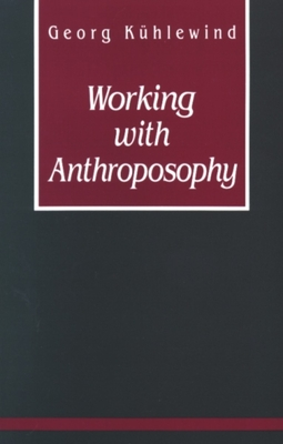 Image for Working with Anthroposophy: The Practice of Thinking