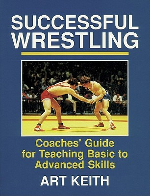 Image for Successful Wrestling: Coaches' Gde for Teaching Basic to Adv Skls