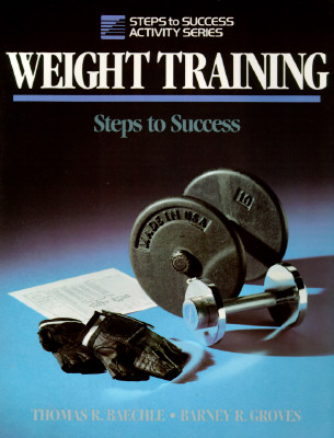 Image for Weight Training Steps to Success (Steps to Success Activity Series)