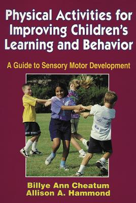 Image for Physical Activities for Improving Children's Learning and Behavior