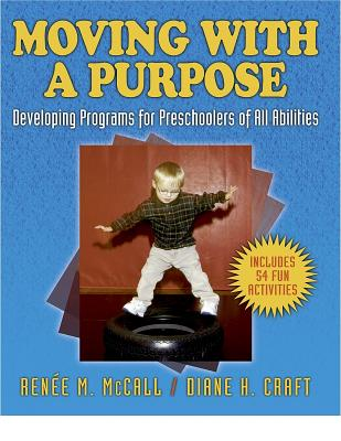 Image for Moving With A Purpose: Developing Programs for Preschoolers of All Abilities