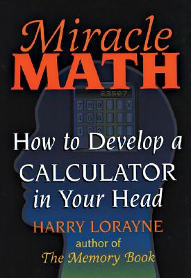 Image for MIRACLE MATH DEVELOP A CALCULATOR IN YOUR HEAD