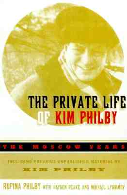 Image for The Private Life of Kim Philby: The Moscow Years