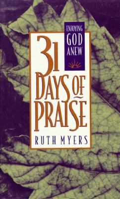 Image for 31 DAYS OF PRAISE Enjoying God Anew