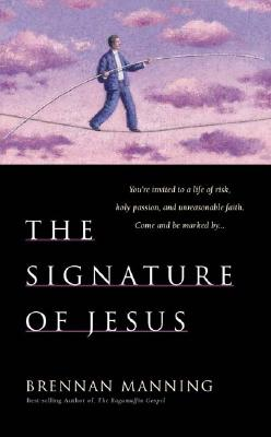 The Signature of Jesus, Brennan Manning