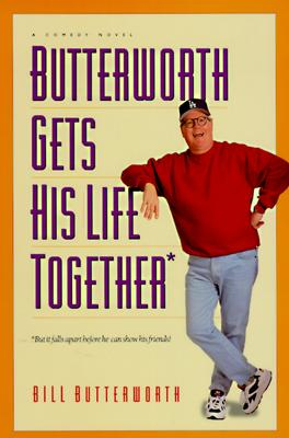 Image for Butterworth Gets His Life Together: But It Falls Apart Before He Can Show His Friends!