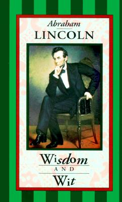 Image for Abraham Lincoln Wisdom and Wit (Americana Pocket Gift Editions)