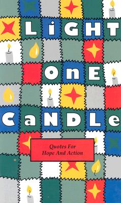 Light One Candle: Quotes for Hope and Action, Chambliss, Arrington; Meisel, Wayne; Wolf, Maura