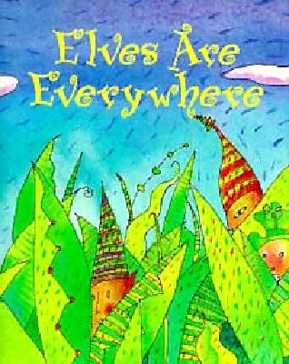 Elves Are Everywhere (Petites), Solinner, Louise; Skolnick, Sol; Malinow, Wendy Wallin [Illustrator]