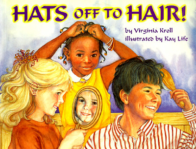 Hats Off to Hair!, Kroll, Virginia