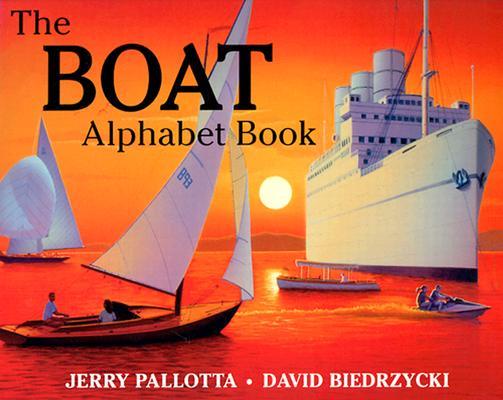 "The Boat Alphabet Book, ""Pallotta, Jerry"""