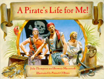 Image for A Pirate's Life for Me! A Day Aboard a Pirate Ship (Book only)
