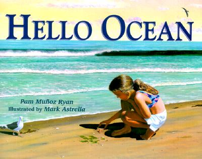 Hello Ocean, Ryan, Pam Mu�oz