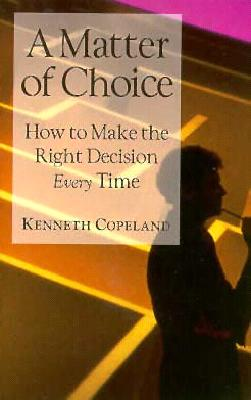 Image for A Matter of Choice : How to Make the Right Decision Every Time (Only sold in packs of 10)