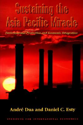 Image for Sustaining the Asia Pacific Miracle: Environmental Protection and Economic Integration