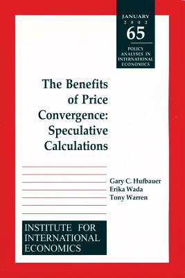 Image for Benefits of Price Convergence: Speculative Calculations (POLICY ANALYSES IN INTERNATIONAL ECONOMICS)