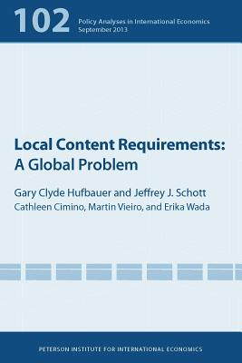 Image for Local Content Requirements: A Global Problem (Policy Analyses in International Economics)