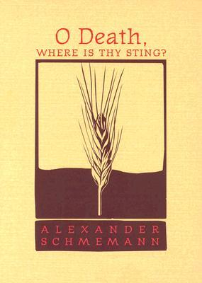 O Death, Where Is Thy Sting?, ALEXANDER SCHMEMANN, ALEXIS VINOGRADOV