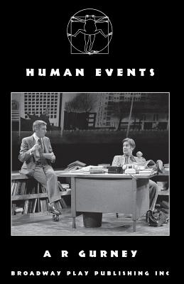 Human Events, A R Gurney