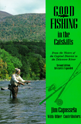 Image for Good Fishing in the Catskills: From the Waters of the Capital District to the Delaware River (Good Fishing in New York Series)
