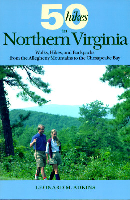 Image for 50 Hikes in Northern Virginia: Walks, Hikes, and Backpacks from the Allegheny Mountains to the Chesapeake Bay