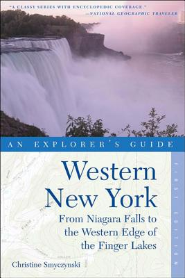 Image for Western New York, An Explorer's Guide: From Niagara Falls and Southern Ontario to the Western Edge of the Finger Lakes