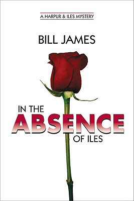 In the Absense of Iles, James, Bill