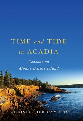 Image for Time and Tide in Acadia: Seasons on Mount Desert Island